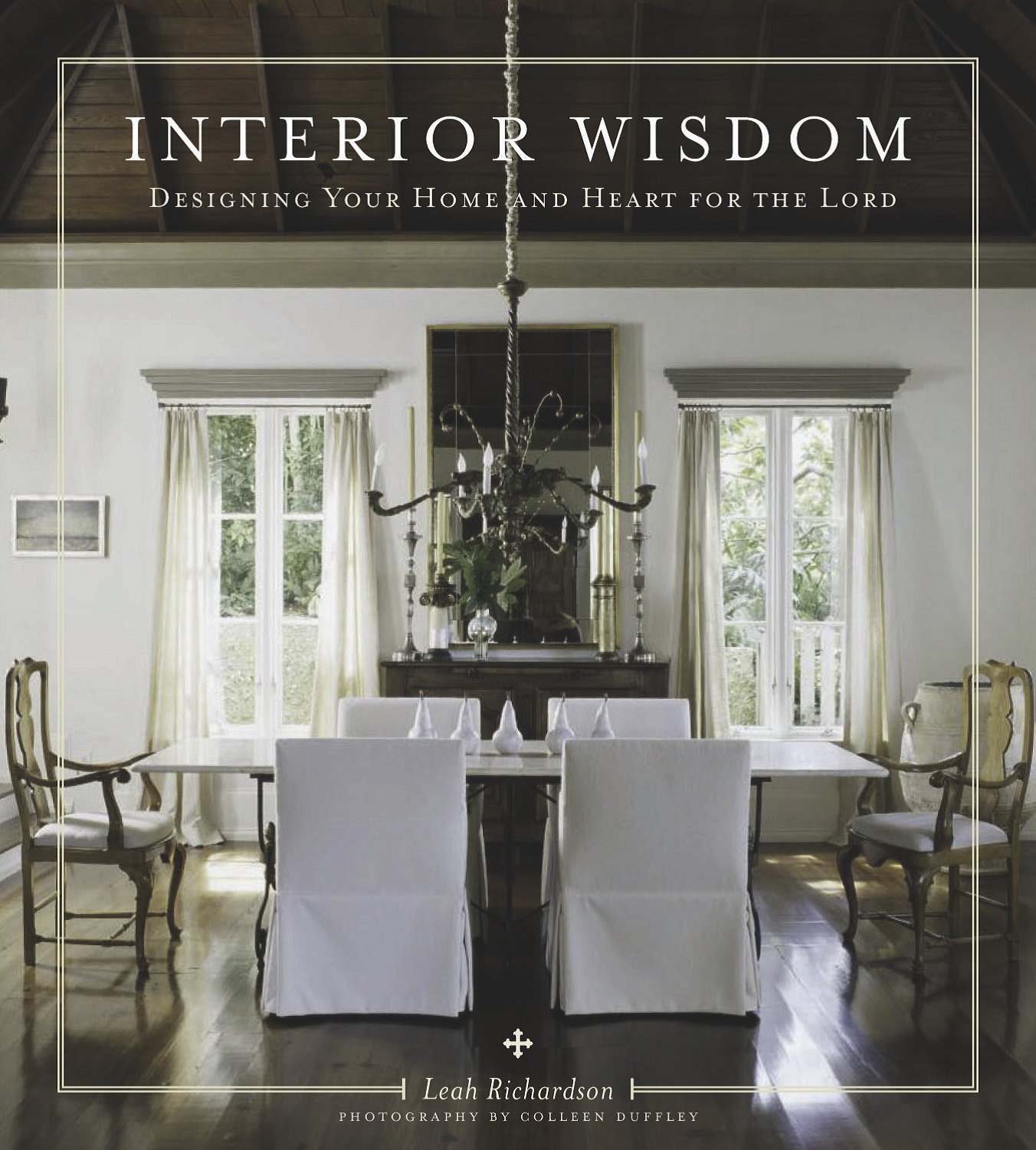 Interior Wisdom Designing Your Heart And Home For The Lord Event